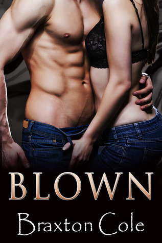Review – Blown by Braxton Cole