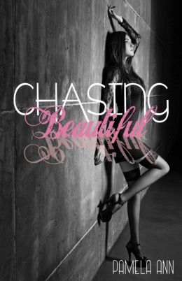 Chasing Beautiful
