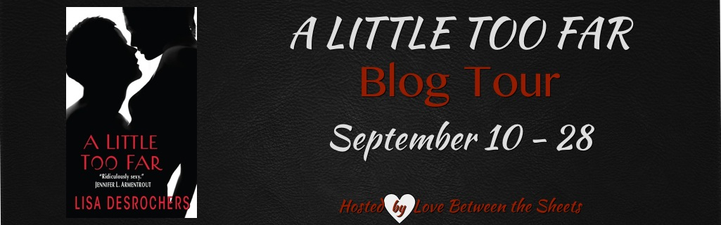 Blog Tour & Review of A Little Too Far by Lisa Desrochers