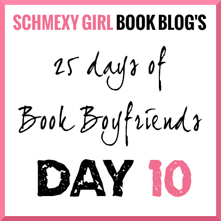 25 Days of Book Boyfriends – Day 10