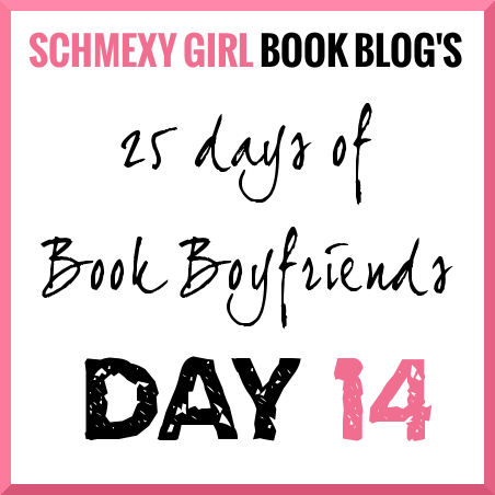 25 Days of Book Boyfriends – Day 14