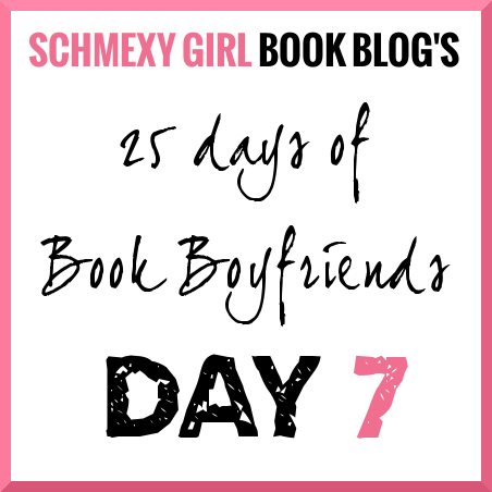 25 Days of Book Boyfriends – Day 7