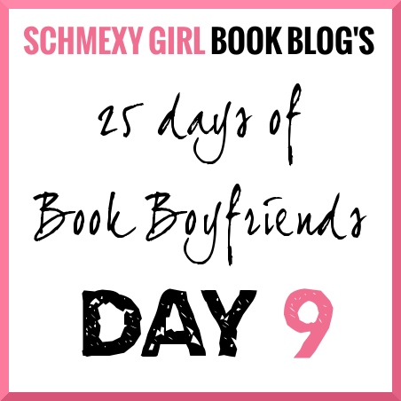 25 Days of Book Boyfriends – Day 9