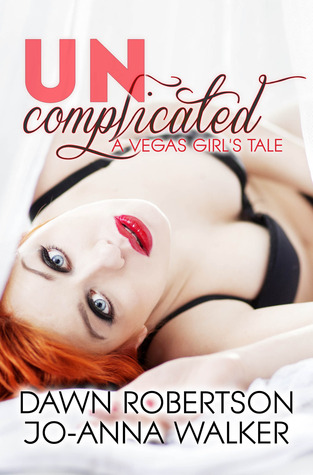 Review & Giveaway – Uncomplicated by Dawn Robertson and Jo-Anna Walker