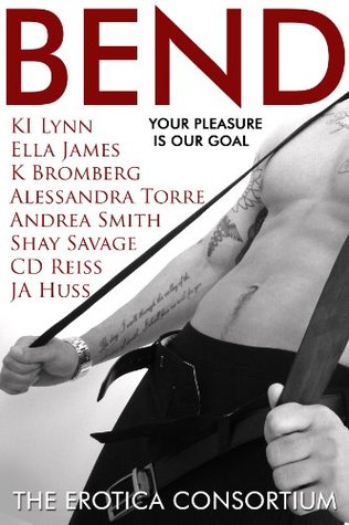 Spotlight, Giveaway, & Special Review – Bend Anthology – C.D. Reiss, K. Bromberg, J.A. Huss , Ella James, K.I. Lynn, Shay Savage, Andrea Smith, Alessandra Torre