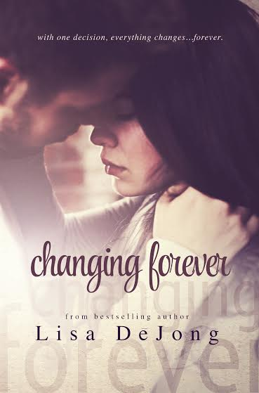 Cover Reveal – Changing Forever by Lisa De Jong