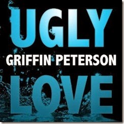 Ugly Love Griffin Peterson