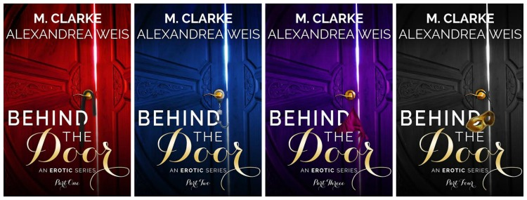 Cover Reveal – Behind the Door 1-4 by M. Clarke and Alexandrea Weis