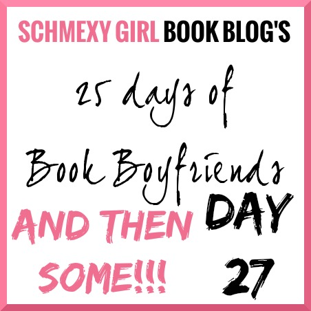 25 Days of Book Boyfriends – Day 27