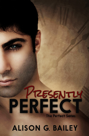 Review – PRESENTLY PERFECT – Alison G. Bailey