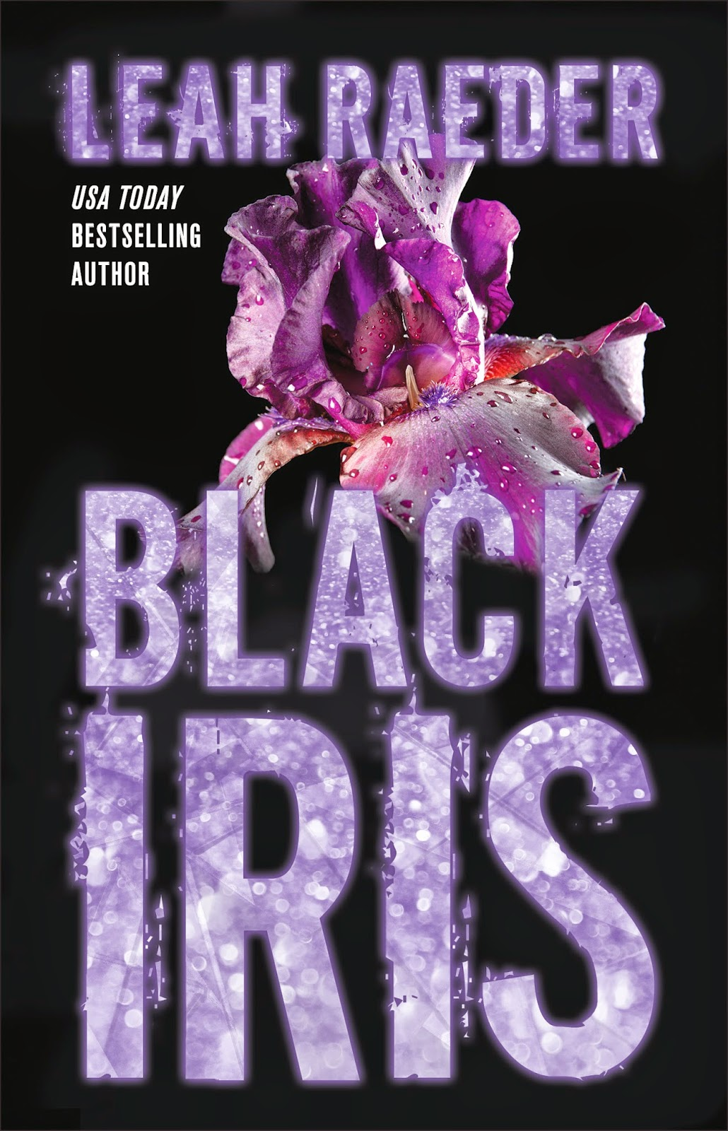 Cover & Chapter Excerpt Reveal – BLACK IRIS – Leah Raeder