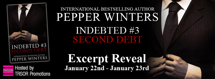 Excerpt Reveal – Second Debt (Indebted #3) by Pepper Winters