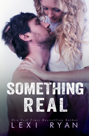 Release Blitz – Something Real by Lexi Ryan