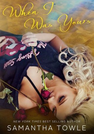 Review – WHEN I WAS YOURS by Samantha Towle