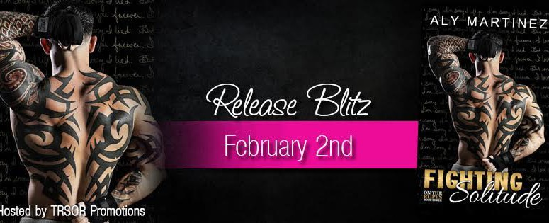 Release Blitz – FIGHTING SOLITUDE by Aly Martinez