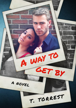 Review – A WAY TO GET BY by T. Torrest