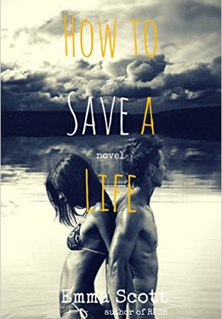 Review – How To Save a Life by Emma Scott
