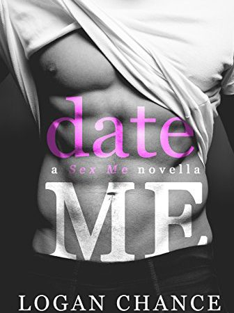 Exclusive Excerpt & Giveaway – Date Me by Logan Chance