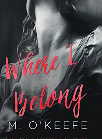 Review – Where I Belong by M. O'Keefe
