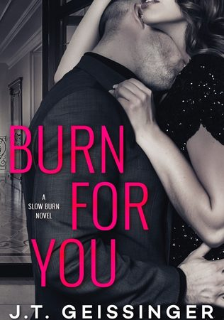 Review – BURN FOR YOU by J.T. Geissinger
